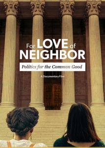 For Love of Neighbor: Politics for the Common Good